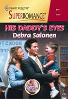 His Daddy's Eyes ebook by Debra Salonen