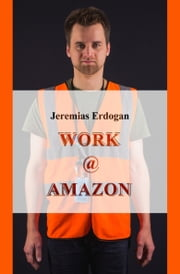 WORK @ AMAZON ebook by Jeremias Erdogan