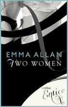Two Women ebook by Emma Allan