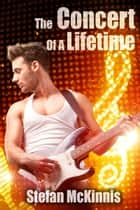 The Concert Of A Lifetime ebook by Stefan McKinnis