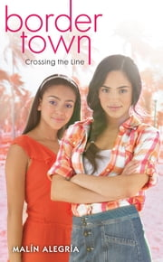 Border Town #1: Crossing the Line ebook by Malín Alegría