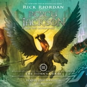 The Titan's Curse - Percy Jackson and the Olympians: Book 3 audiobook by Rick Riordan