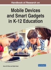 Handbook of Research on Mobile Devices and Smart Gadgets in K-12 Education ebook by Amar Ali Khan, Sajid Umair