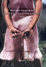 Il peso del silenzio ebook by Heather Gudenkauf
