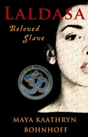 Laldasa: Beloved Slave ebook by Maya Kaathryn Bohnhoff