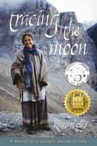 Tracing the Moon ebook by Kumari Ellis