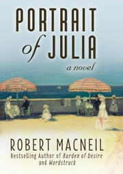 Portrait of Julia - A Novel ebook by Robert MacNeil