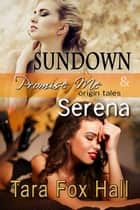 Sundown & Serena - Promise Me Origin Tales ebook by Tara Fox Hall