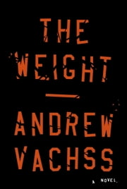 The Weight ebook by Andrew Vachss