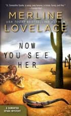 Now You See Her ebook by Merline Lovelace