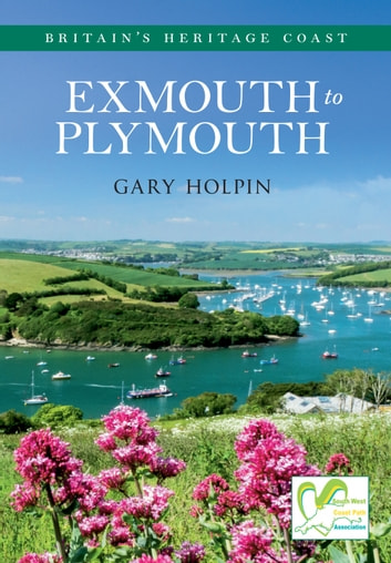 Exmouth to Plymouth Britain's Heritage Coast ebook by Gary Holpin
