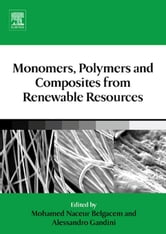 Monomers, Polymers and Composites from Renewable Resources ebook by Belgacem, Mohamed Naceur