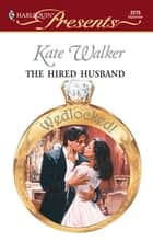 The Hired Husband ebook by Kate Walker