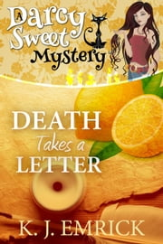 Death Takes a Letter - Darcy Sweet Mystery, #21 ebook by K.J. Emrick