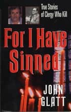 For I Have Sinned ebook by John Glatt