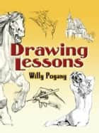 Drawing Lessons ebook by Willy Pogány