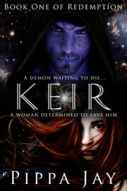 Keir - Book One of Redemption ebook by Pippa Jay