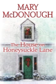 The House on Honeysuckle Lane ebook by Mary McDonough