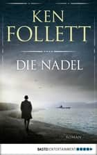 Die Nadel ebook by Ken Follett