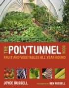 The Polytunnel Book ebook by Joyce Russell,Ben Russell