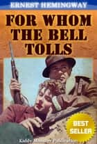 For Whom the Bell Tolls By Ernest Hemingway ebook by Ernest Hemingway