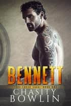 Bennett - The Fire Creek Saga ebook by Chasity Bowlin