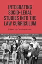 Integrating Socio-Legal Studies into the Law Curriculum ebook by Caroline Hunter, David Cowan