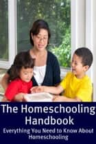 The Homeschooling Handbook ebook by Minute Help Guides