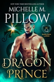 Dragon Prince - A Qurilixen World Novel ebook by Michelle M. Pillow