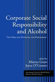 Corporate Social Responsibility and Alcohol - The Need and Potential for Partnership ebook by Marcus Grant, Joyce O'Connor