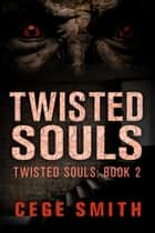 Twisted Souls (Twisted Souls #2) - Twisted Souls, #2 ebook by
