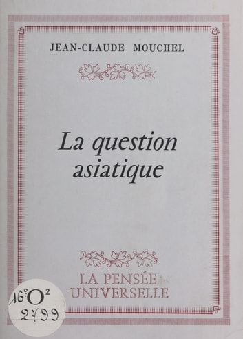 La question asiatique ebook by Jean-Claude Mouchel