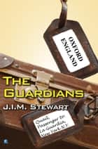 The Guardians ebook by J.I.M. Stewart