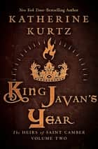 King Javan's Year eBook by Katherine Kurtz