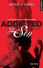 Addicted to sin - saison 1 ebook by Monica James, Lucie Marcusse