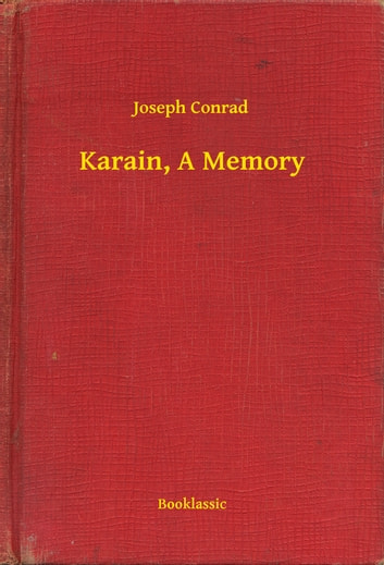 Karain, A Memory ebook by Joseph Conrad