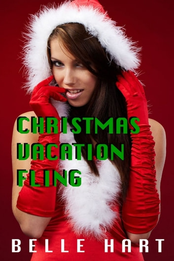 Christmas Vacation Fling ebook by Belle Hart