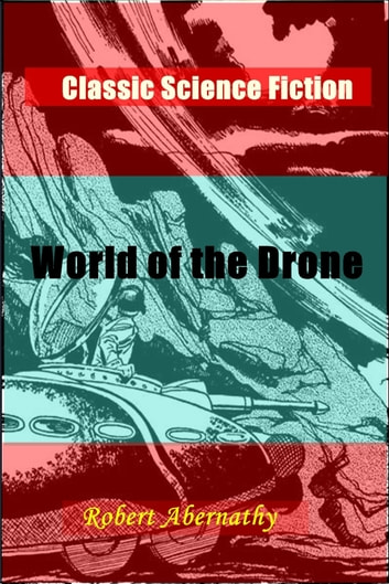 World of the Drone ebook by Robert Abernathy