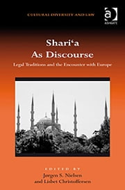 Shari'a As Discourse - Legal Traditions and the Encounter with Europe ebook by Dr Lisbet Christoffersen,Professor Jørgen S Nielsen,Dr Prakash Shah