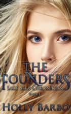 The Founders - The Sage Seed Chronicles, #1 ebook by Holly Barbo