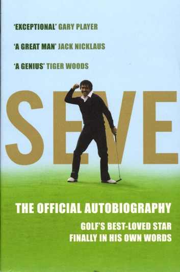 Seve - The Autobiography ebook by Severiano Ballesteros