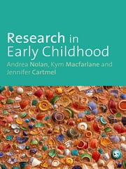 Research in Early Childhood ebook by Andrea Nolan, Kym Macfarlane, Jennifer Cartmel
