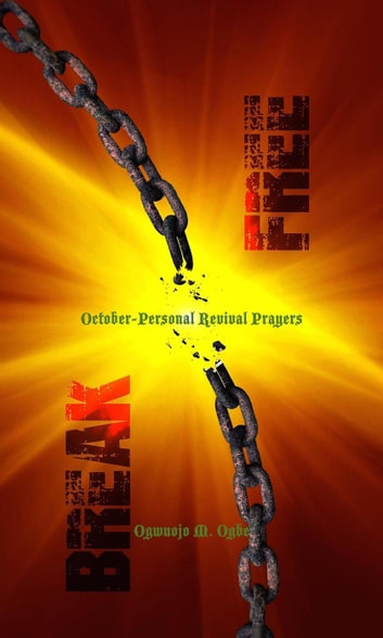BreakFree: October - Personal Revival Prayers ebook by Monday Ogwuojo Ogbe