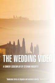 The Wedding Video (Screenplay) ebook by Stefano Boscutti