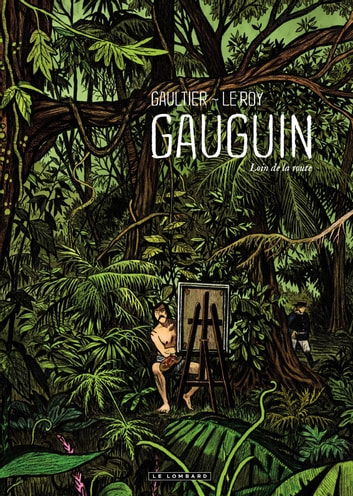Gauguin - Loin de la route ebook by Maximilien Le Roy