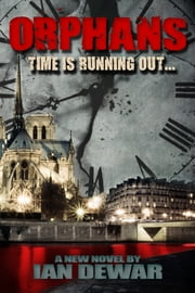 ORPHANS: Time is running out! ebook by Ian Dewar