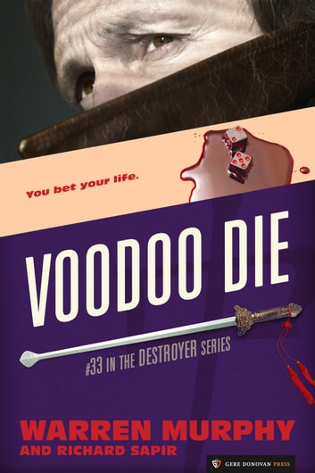 Voodoo Die - The Destroyer #33 ebook by Warren Murphy,Richard Sapir
