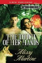 The Touch of Her Hands ebook by Missy Martine