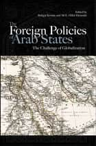 The Foreign Policies of Arab States ebook by Bahgat Korany,Ali E. Hillal Dessouki