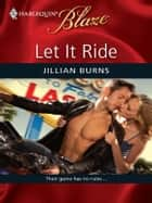 Let It Ride ebook by Jillian Burns
